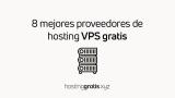 7 mejores (Servidores Privados Virtuales) VPS gratis